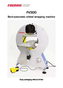 FROMM FV 300. Semi-automatic orbital stretch wrapper.